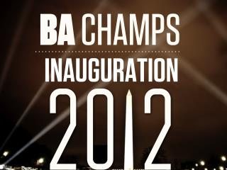 BA Champs PowerPoint Inauguration 2012