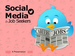 Social Media and Job Seekers