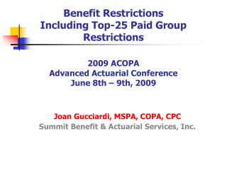 Benefit Restrictions Including Top-25 Paid Group Restrictions 2009 ACOPA  Advanced Actuarial Conference June 8th – 9th