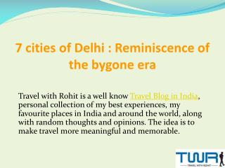 7 cities of Delhi : Reminiscence of the bygone era