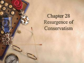 Chapter 28 Resurgence of Conservatism
