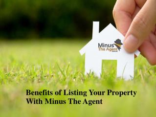 Benefits of Listing Your Property With Minus The Agent