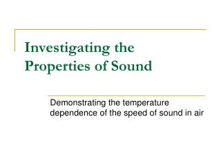 Investigating the Properties of Sound