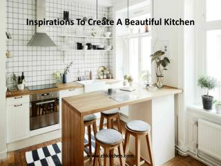 Inspirations To Create A Beautiful Kitchen