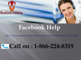 Get 100% Satisfactory Solution through Facebook Help Number call 1-866-224-8319