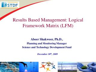 Results Based Management: Logical Framework Matrix (LFM)