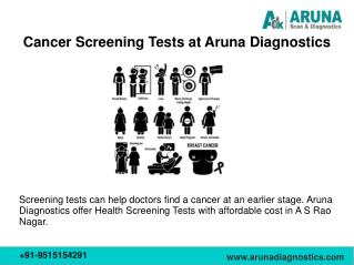 Screening Tests for Cancer – Aruna Scan and Diagnostics