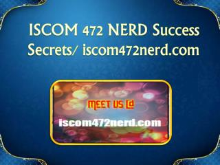 ISCOM 472 NERD Success Secrets/ iscom472nerd.com