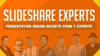 SlideShare Experts - 7 Experts Reveal Their Presentation Design Secrets