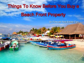 DC Fawcett – Things To Know Before You Buy a Beach Front Property