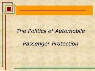 The Politics of Automobile Passenger Protection