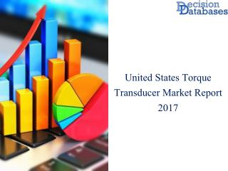 United States Torque Transducer Market Analysis By Applications 2017