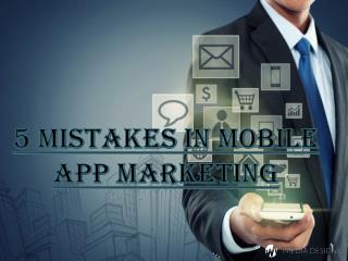 5 Mistakes In Mobile App Marketing