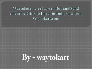Waytokart - Get Ease to Buy and Send Valentine Gifts to Lover in India now from Waytokart.com