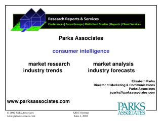 Parks Associates consumer intelligence market research		 market analysis  	industry trends		industry forecasts Elizabet