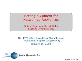 Setting a Context for  Networked Appliances Sandy Teger and David Waks System Dynamics Inc.