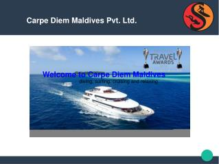 Welcome to Carpe Diem Maldives
