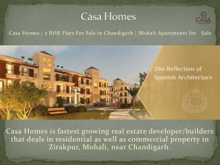Casa Homes | 2 BHK Flats For Sale in Chandigarh | Mohali Apartments for Sale