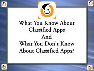 What You Know About Classified Apps And What You Don't Know About Classified Apps?