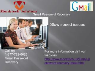 What are waiting for dial 1-877-729-6626?  Gmail Recovery password