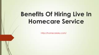Benefits of hiring live in homecare service