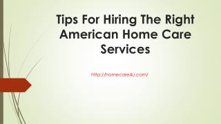 Tips for hiring the right american home care services