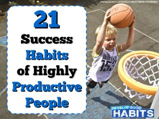 21 Success Habits of Highly Productive People