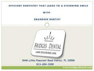 Keep Your Dental Problems and Phobia Aside With Brandon Dentist, FL
