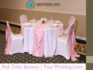 Pink Table Runners | Your Wedding Linen