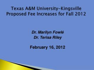 Texas A&M University-Kingsville Proposed Fee Increases for Fall 2012