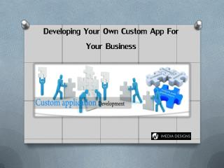 Developing Your Own Custom App for Your Business