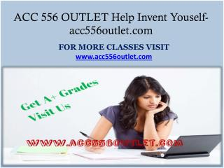 ACC 556 OUTLET Help Invent Youself-acc556outlet.com