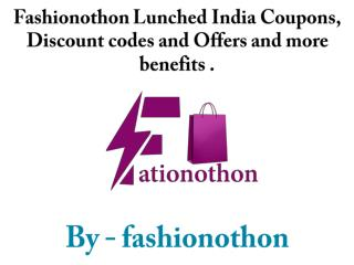 Fashionothon Lunched India Coupons, Discount codes and Offers and more benefits .