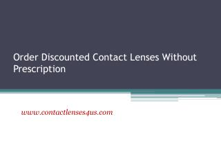 Order Discounted Contact Lenses Without Prescription - www.contactlenses4us.com