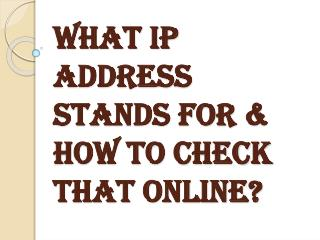 Significance of IP Address & How to Check that Online?
