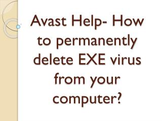 How to permanently delete EXE virus from your computer