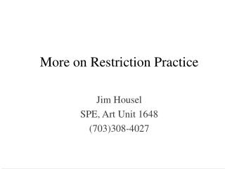 More on Restriction Practice
