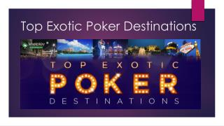 Top Exotic Poker Destinations
