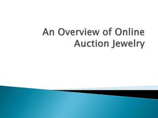 Usjewelryliquidation - An Overview of Online Auction Jewelry
