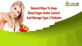 Natural Ways To Keep Blood Sugar Under Control And Manage Type-2 Diabetes