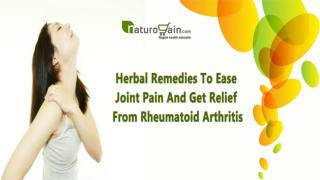 Herbal Remedies To Ease Joint Pain And Get Relief From Rheumatoid Arthritis