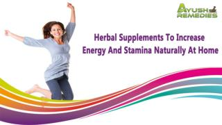 Herbal Supplements To Increase Energy And Stamina Naturally At Home