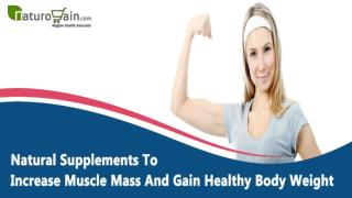 Natural Supplements To Increase Muscle Mass And Gain Healthy Body Weight