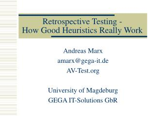 Retrospective Testing - How Good Heuristics Really Work
