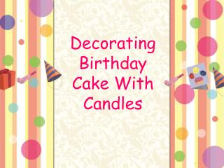 Decorating Birthday Cake With Candles