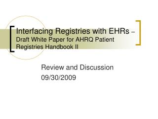 Interfacing Registries with EHRs  – Draft White Paper for AHRQ Patient Registries Handbook II