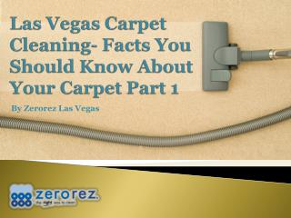 Las Vegas Carpet Cleaning- Facts you should know about your Carpet Part 1
