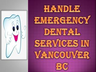 Handle Emergency Dental Services in Vancouver BC
