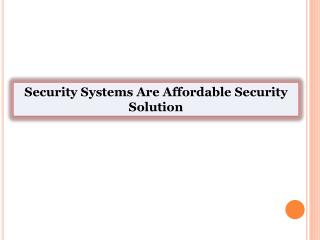 Security Systems Are Affordable Security Solution