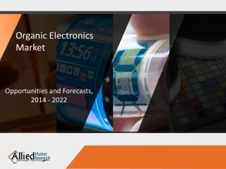 Organic Electronics Market is Expected to Reach $79.6 Billion, Globally, by 2020